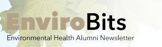 EnviroBits Environmental Health Alumni Newsletter