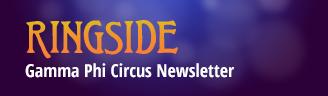 Ringside Gamma Phi Circus Newsletter