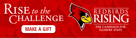 Redbirds Rising. The campaign for Illinois State. Rise to the challenge. Make a Gift.