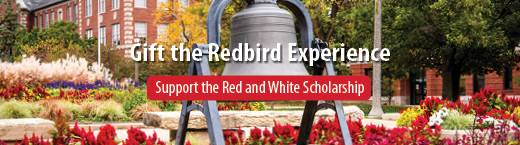 Gift the Redbird Experience. Support the Red and White Scholarship.